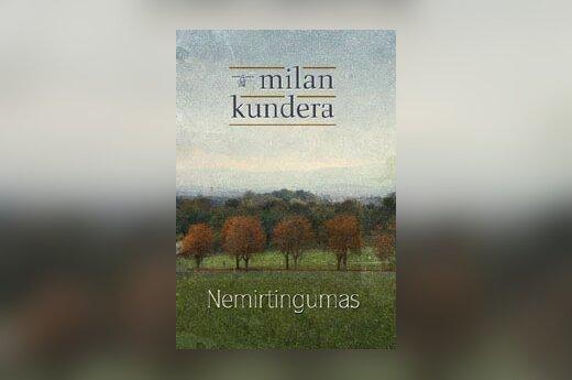 "Milan Kundera ""Nemirtingumas"""