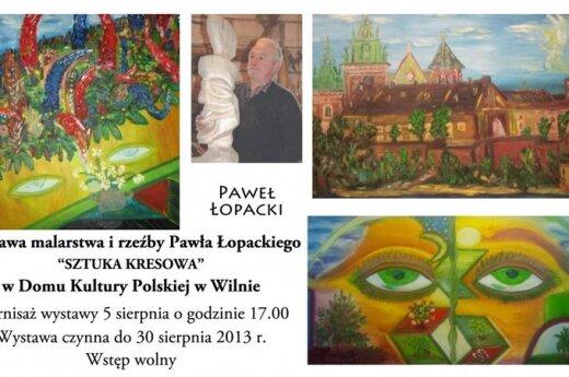 """Wystawa Pawła Łopackiego """"Sztuka kresowa"""""""