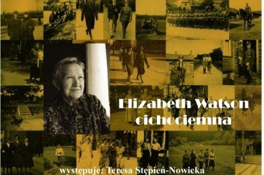 Elizabeth Watson - Cichociemna. Spektakl Teresy Stępień-Nowickiej